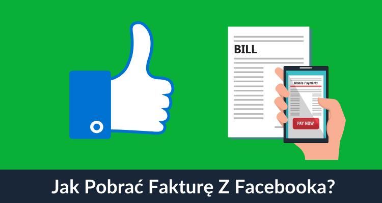 Jak pobrać fakturę z facebooka